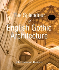 (English) The Splendor of English Gothic Architecture