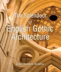 (English) The Splendor of English Gothic Architecture