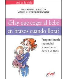 Hay que coger al bebé en brazos cuando llora?